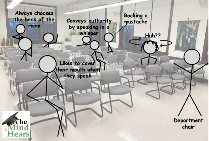 A room with chairs in rows, in which a faculty meeting is taking place. Stick figures are scattered throughout, with one twisting and turning her head in an attempt to speech read what is being said by people in all corners of the room.